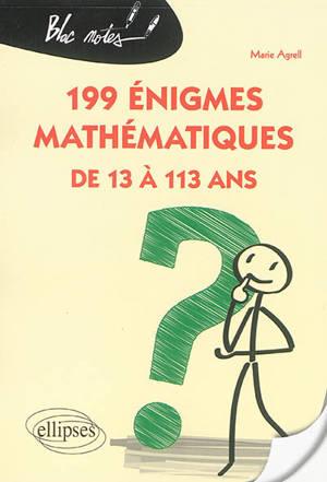 199 énigmes mathématiques : de 13 à 113 ans