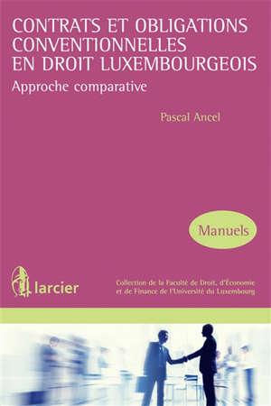 Contrats et obligations conventionnelles en droit luxembourgeois : approche comparative