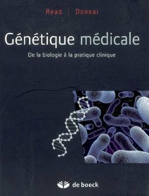 Génétique médicale : de la biologie à la pratique clinique