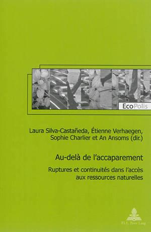 Au-delà de l'accaparement : ruptures et continuités dans l'accès aux ressources naturelles