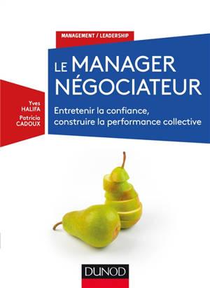 Le manager négociateur : entretenir la confiance, construire la performance collective