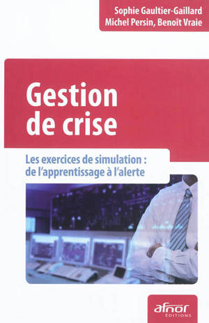 Gestion de crise : les exercices de simulation : de l'apprentissage à l'alerte