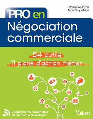 Négociation commerciale : 54 outils, 11 plans d'action métier