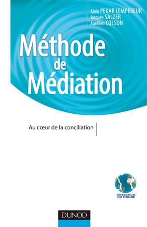 Méthode de médiation : au coeur de la conciliation