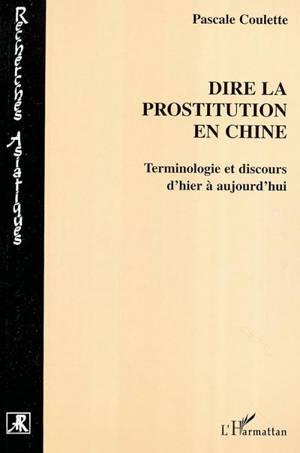 Dire la prostitution en Chine : terminologie et discours d'hier à aujourd'hui