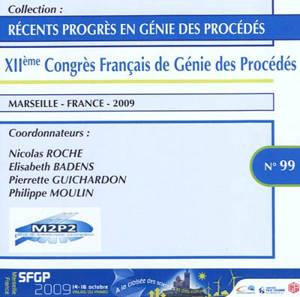 A la croisée des sciences et des cultures : actes du XIIe Congrès français de génie des procédés, Marseille, 14-16 octobre 2009