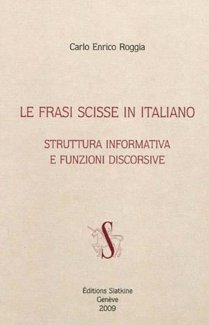 La frasi scisse in italiano : struttura informativa e funzioni discorsive