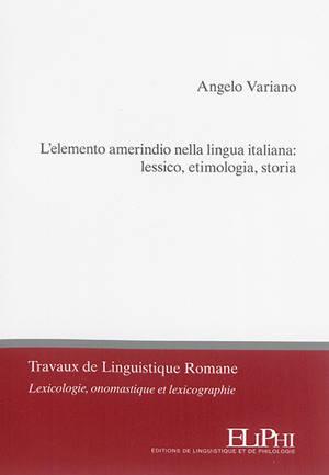 L'elemento amerindio nella lingua italiana : lessico, etimologia, storia
