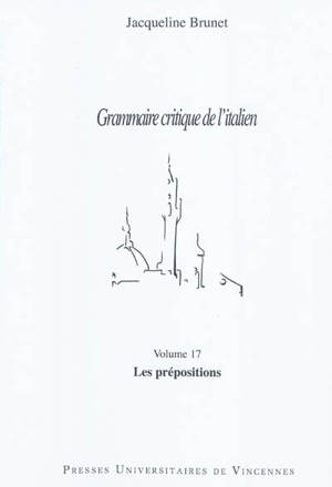 Grammaire critique de l'italien. Volume 17, Les prépositions