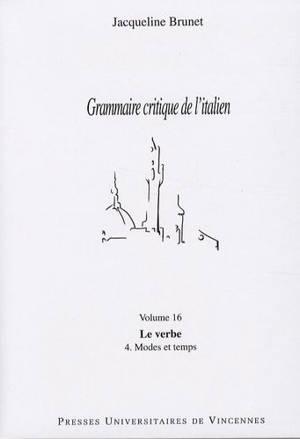 Grammaire critique de l'italien. Volume 16, Le verbe 4, modes et temps