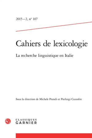 Cahiers de lexicologie. n° 107, La recherche linguistique en Italie