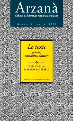 Arzanà. n° 5, Le texte : genèse, variantes, édition