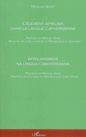 L'élément africain dans la langue capverdienne (variété de Santiago) = Africanismos na lingua caboverdiana (variante de Santiago)