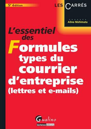 L'essentiel des formules types du courrier d'entreprise : lettres et emails