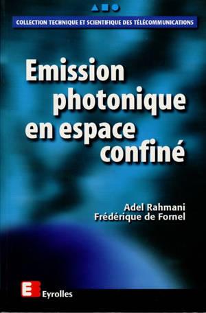 Emission photonique en espace confiné