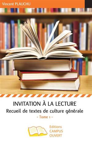 Invitation à la lecture : recueil de textes de culture générale. Volume 1