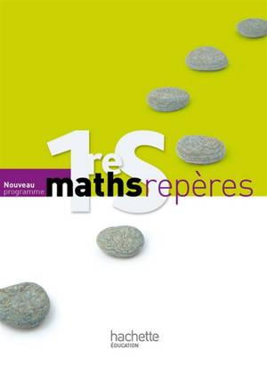 Maths 1re S, nouveau programme : livre de l'élève : grand format