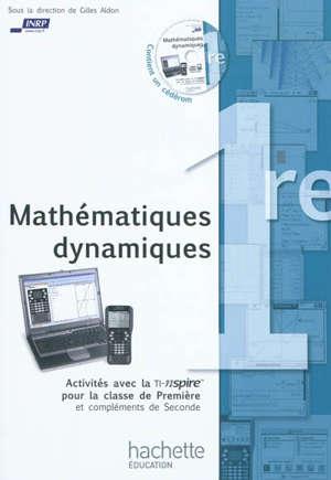 Mathématiques dynamiques en première : activités avec la TI-nspire pour la classe de première et compléments de seconde