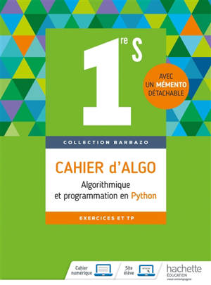 Cahier d'algo, 1re S : algorithmique et programmation en Python : exercices et TP