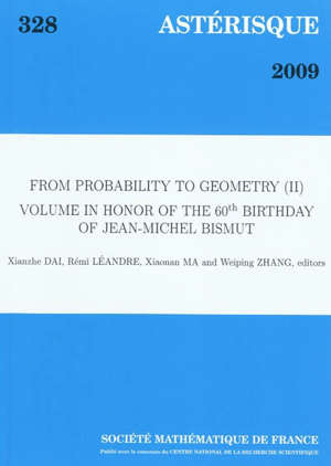 Astérisque. n° 328, From probability to geometry (II) : volume in honor of the 60th birthday of Jean-Michel Bismut