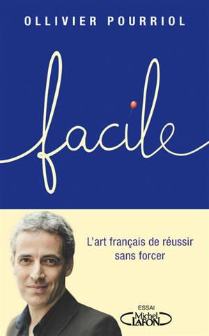 Facile : l'art français de réussir sans forcer