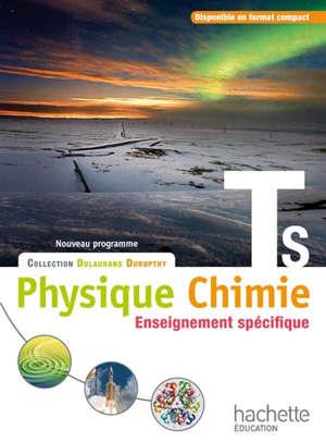 Physique chimie TS, enseignement spécifique : nouveau programme : format compact