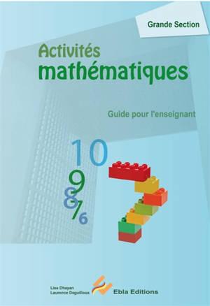 Activités mathématiques, grande section : guide pour l'enseignant