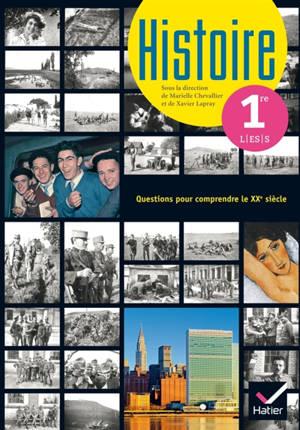 Histoire 1re L, ES, S : questions pour comprendre le XXe siècle