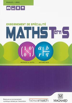 Maths, terminale S : enseignement de spécialité : manuel libre