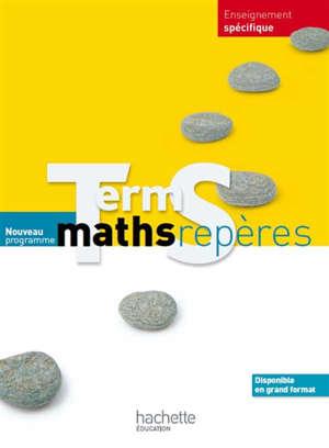 Maths repères, terminale S enseignement spécifique : nouveau programme