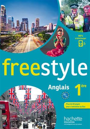 Freestyle : anglais 1re : B1-B2