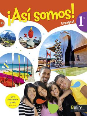 Asi somos ! : espagnol, 1re, B1
