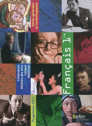 Français 1re, séries générales et technologiques : littérature, histoire des arts, langue, méthode