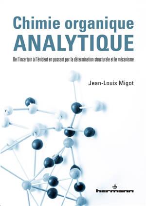 Chimie organique analytique : de l'incertain à l'évident en passant par la détermination structurale et le mécanisme