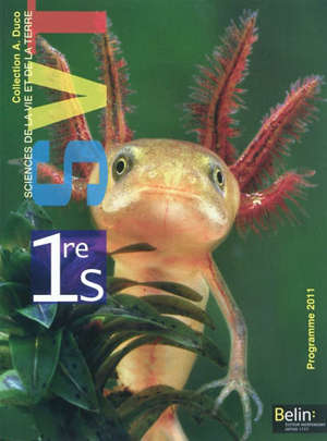SVT sciences de la vie et de la Terre, 1re S : programme 2011 : grand format