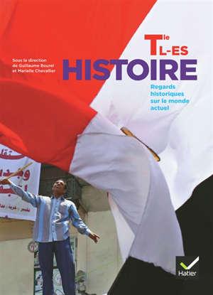 Histoire terminale L, ES : regards historiques sur le monde actuel : format compact