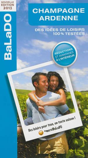 Champagne-Ardenne : des idées de loisirs 100 % testées