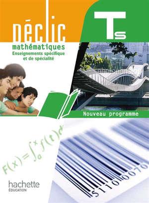 Mathématiques : enseignements spécifique et de spécialité, terminale S : nouveau programme : grand format