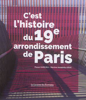 C'est l'histoire du 19e arrondissement de Paris