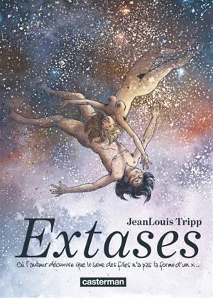 Extases. Volume 1, Où l'auteur découvre que le sexe des filles n'a pas la forme d'un x...