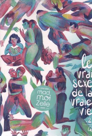 Le vrai sexe de la vraie vie. Volume 2
