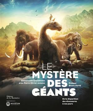 Le mystère des géants : de la disparition des dinosaures à nos jours