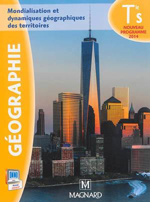 Géographie, terminale S : mondialisation et dynamiques géographiques des territoires : nouveau programme 2014