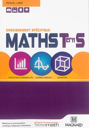 Maths, terminale S : enseignement spécifique : manuel libre