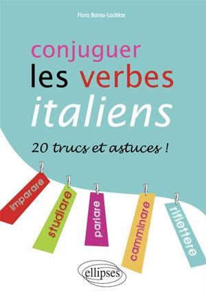 Conjuguer les verbes italiens : 20 trucs et astuces