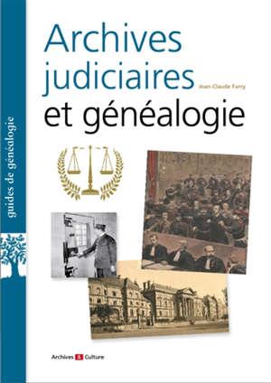 Archives judiciaires et généalogie : XIXe-XXe siècles