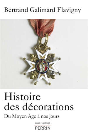 Histoire des décorations : du Moyen Age à nos jours