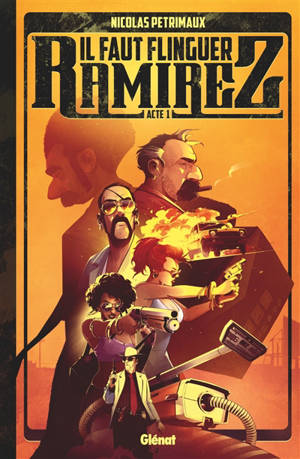 Il faut flinguer Ramirez. Volume 1