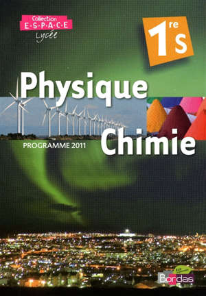 Physique chimie, 1re S : programme 2011