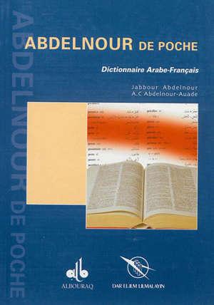 Abdelnour de poche : dictionnaire arabe-français